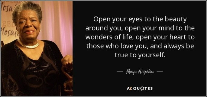 quote-open-your-eyes-to-the-beauty-around-you-open-your-mind-to-the-wonders-of-life-open-your-maya-angelou-126-98-02
